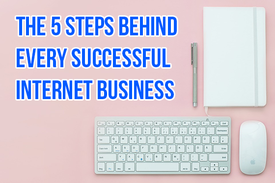 5 steps behind every internet business